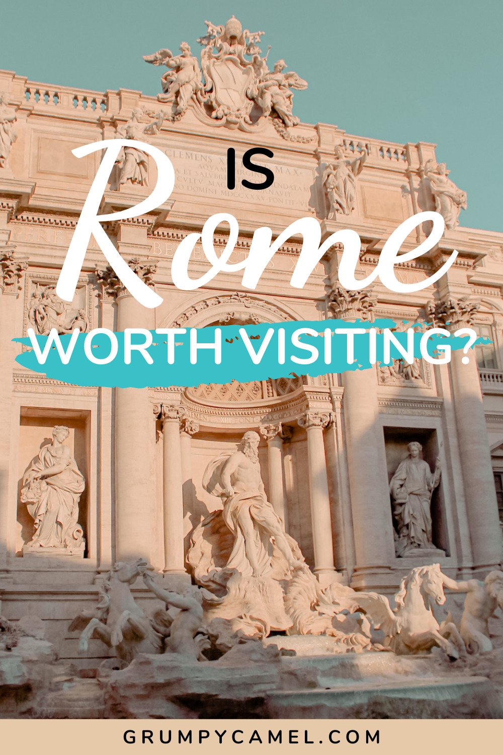 Is Rome Worth Visiting Here's My Honest Advice   Grumpy Camel